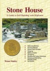Stone House: A Guide To Self-Building with Slipforms, Revised Edition - Tomm Stanley