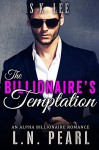 The Billionaire's Temptation: Alpha Billionaire Romance (The Billionaire's Touch Book 1) - L.N. Pearl, S.K. Lee