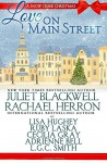 Love on Main Street: A Snow Creek Christmas - Juliet Blackwell, Rachael Herron, Lisa Hughey, Adrienne Bell, Cecilia Gray, Ruby Laska, L.G.C. Smith