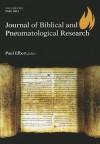 Journal of Biblical and Pneumatological Research: Volume 52013 - Paul Elbert