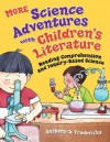 More Science Adventures with Children's Literature: Reading Comprehension and Inquiry-Based Science - Anthony D. Fredericks, Rebecca N. Purvis