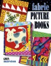 Fabric Picture Books - Gwen Marston