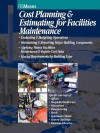 Cost Planning and Estimating for Facilities Maintenance - R.S. Means Engineering
