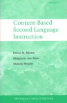 Content-Based Second Language Instruction: Michigan Classics Edition - Donna M. Brinton, Marguerite Ann Snow, Marjorie Wesche, Ann Snow
