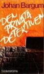 Den privata detektiven - Johan Bargum