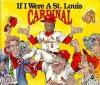 If I Were a Saint Louis Cardinal - Joseph Dandrea, Bill Wilson, Deborah D'Andrea