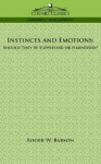 Instincts and Emotions: Should They Be Suppressed or Harnessed? - Roger W. Babson
