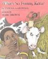 What's So Funny, Ketu? - Marc Brown, Verna Aardema