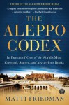 The Aleppo Codex: A True Story of Obsession, Faith, and the Pursuit of an Ancient Bible - Matti Friedman