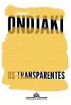 Os Transparentes - Ondjaki