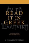 The New Testament Is In Greek: A Short Course for Exegetes - L. William Countryman