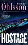 Hostage: A Novel (The Fredrika Bergman Series) - Kristina Ohlsson