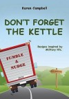 Don't Forget The Kettle - Karen Campbell