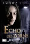 Echo des Zorns - Cynthia Eden, Richard Betzenbichler