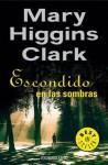Escondido En Las Sombras - Mary Higgins Clark