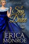 I Spy a Duke (Covert Heiresses Book 1) - Erica Monroe