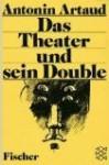 Das Theater und sein Double - Antonin Artaud, Gerd Henninger