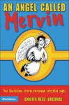 Angel Called Mervin: The Christian Story Through Clelestial Eyes - Jennifer Rees Larcombe