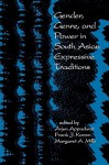 Gender, Genre, and Power in South Asian Expressive Traditions - Arjun Appadurai, Frank J. Korom, Margaret Ann Mills, Margaret Ann. Mills, Adrianne Onderdonk Dudden