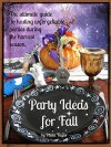 Party Ideas for Fall - Paula Taylor, Chase Taylor