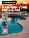 The Complete Guide: Maintain Your Pool and Spa: Repair and Upkeep Made Easy - Rich Binsacca