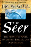 The Seer: The Prophetic Power of Visions, Dreams, and Open Heavens - James W. Goll, Mark Chironna