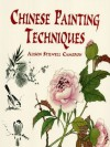 Chinese Painting Techniques (Dover Art Instruction) - Alison Stilwell Cameron