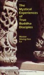 The Mystical Experiences of True Buddha Disciples - Sheng-yen Lu