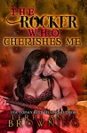 The Rocker Who Cherishes Me (The Rocker... Series Book 8) - Lorelei J. Logsdon, Terri Anne Browning, Shauna Kruse Kruse Images and Photography