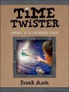 Time Twister: Journal 3 of a Cardboard Genius (Journals of a Cardboard Genius) - Frank Asch