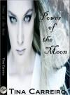 Power of the Moon - Tina Carreiro