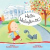 Hello, Washington, D.C.! - Candice F. Ransom, David L. Walker