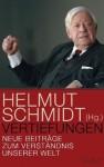 Vertiefungen: Neue Beiträge zum Verständnis unserer Welt - Helmut Schmidt