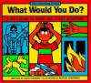 What Would You Do? - Linda Schwartz, Sherri M. Butterfield, Beverly Armstrong