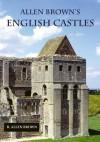Allen Brown's English Castles - R. Allen Brown, Jonathan Coade
