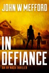 IN Defiance (An Ivy Nash Thriller, Book 1) - John W. Mefford