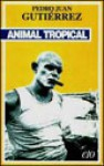 Tropical Animal - Pedro Juan Gutiérrez, Pino Cacucci