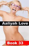 Aaliyah Love Book 33: Good Girl - Gone Bad (Aaliyah Love - From Nude Model to Porn Star) - R.A. Ravenhill