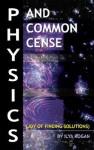 Physics and Common Cense: Joy of Finding Solutions - Ilya Kogan