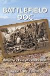 """Battlefield Doc: Memoirs of a Korean War Combat Medic - William J. """"Doc"""" Anderson, Linda Austin"""