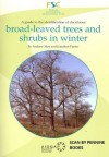 A Guide to the Identification of Deciduous Broad-leaved Trees and Shrubs in Winter - Andrew May, Jonathan Panter