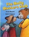 The Bully Blockers Club (Albert Whitman Prairie Books) - Teresa Bateman