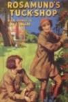 Rosamund's Tuckshop - Elsie J. Oxenham