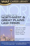 Vault Guide to the Top Northwest & Great Plains Law Firms - Brian Dalton, Vault Editors