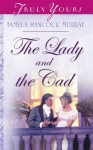 The Lady And The Cad (Truly Yours Digital Editions) - Tamela Hancock Murray