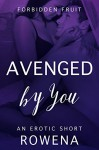 Avenged by You: His BFF (BWWM) (Forbidden Fruit: Naughty Seduction Adventures Book 6) - Rowena