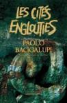 Les cités englouties - Paolo Bacigalupi, Sara Doke