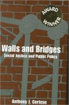 Walls and Bridges: Social Justice and Public Policy - Anthony Cortese