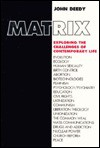 Matrix: Exploring the Challenges of Contemporary Life - John Deedy