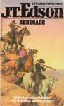 Renegade - J.T. Edson